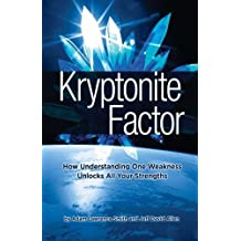 Kryptonite Factor: How Understanding One Weakness Unlocks All Your Strengths: Volume 1 by Adam Lawrence Smith (2012-12-14)
