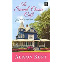 [(The Second Chance Cafe)] [By (author) Alison Kent] published on (March, 2014)