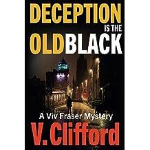 Deception is the Old Black: A Viv Fraser Mystery: Volume 4 (Scottish Cozy Mystery)