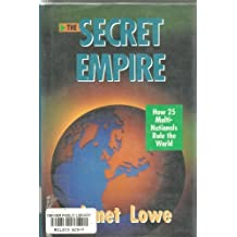 The Secret Empire: How 25 Multinationals Rule the World by Janet Lowe (1992-04-02)