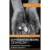 La pyramide des besoins de Maslow: Pourquoi faut-il comprendre les besoins du client ? (Gestion & Marketing t. 9) (French Edition)