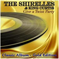 Give a Twist Party (feat. King Curtis) [Classic Album - Gold Edition]