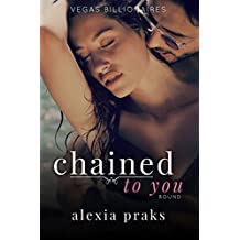 Chained to You, Vol. 1: Bound (Vegas Billionaires) (English Edition)
