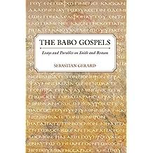 The Babo Gospels: Essays and Parables On Faith and Reason
