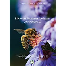 Honeybee Veterinary Medicine: Apis Mellifera L.