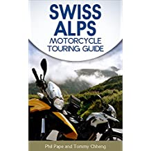 Swiss Alps Motorcycle Touring Guide (English Edition)
