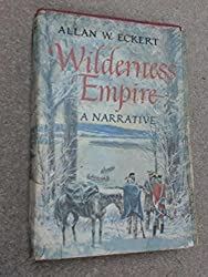 Wilderness Empire: A Narrative by Allan W. Eckert (1969-06-23)