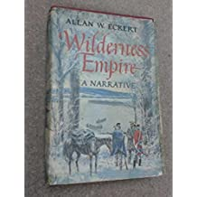 Wilderness Empire: A Narrative by Allan W. Eckert (1969-06-01)