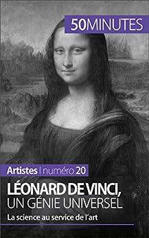 Léonard de Vinci, un génie universel: La science au service de lart (Artistes t. 20)
