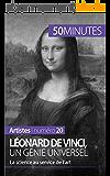 Léonard de Vinci, un génie universel: La science au service de l'art (Artistes t. 20)