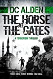 The Horse at the Gates by DC Alden