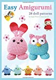 Easy Amigurumi: 28 crochet doll patterns (Sayjai's Amigurumi Crochet Pattern)