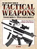 Image de The Gun Digest Book of Tactical Weapons Assembly/Disassembly