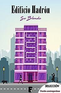 Edificio Hadrón par  So Blonde