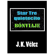 Star Tre quietecito: Bónviaje