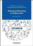 Beratung und Mentoring im Studienverlauf: Ein Handbuch