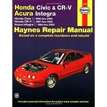 Honda Civic and Cr-V Acura Integra Automotive Repair Manual: 1994-2000: 1996-2000 (Hayne's Automotive Repair Manual)