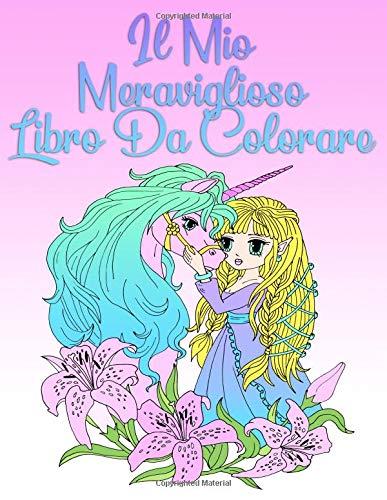 Il Mio Meraviglioso Libro Da Colorare: Per ragazze da 8 anni e adulti