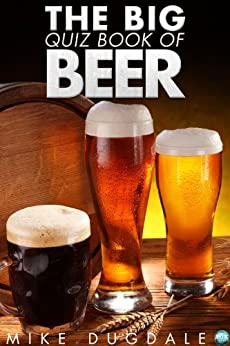 The Big Quiz Book of Beer by [Dugdale, Mike]