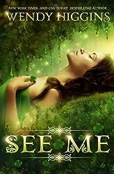 See Me by Wendy Higgins (2014-03-13)