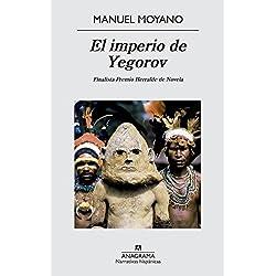 El Imperio De Yegorov (Narrativas hispánicas) Finalista Premio Mandarache 2016