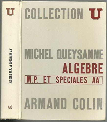 Algèbre - M.P. et spéciales A-A' (...