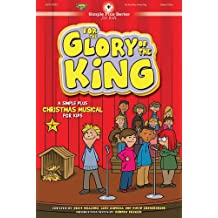 For the Glory of the King Choral Book (Simple Plus Series)