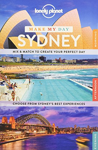 Lonely Planet Make My Day Sydney (Travel Guide) por Lonely Planet