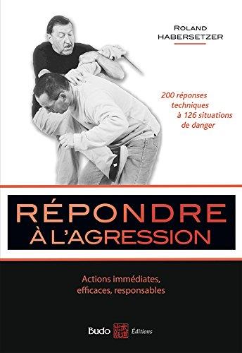 Répondre à l'agression : Actions immédiates, efficaces, responsables