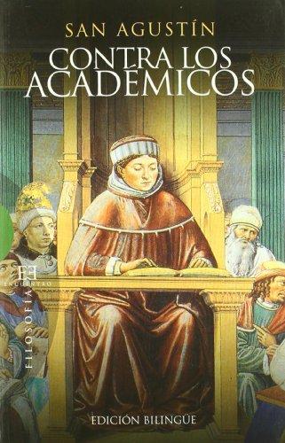 Contra los Académicos: Edición bilingüe (Ensayo) por San Agustín