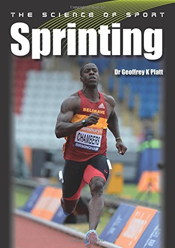 The Science of Sport: Sprinting by Dr Geoffrey K Platt (2015-07-01)