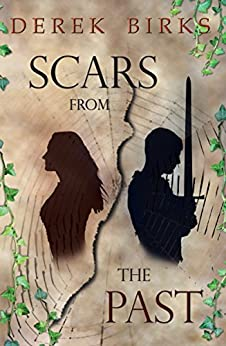 Scars From The Past (The Craft of Kings Book 1) by [Birks, Derek]