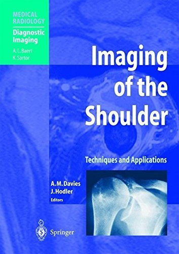 Imaging of the Shoulder: Techniques and Applications (Medical Radiology) (2003-10-15)