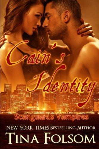 By Tina Folsom Cain's Identity (Scanguards Vampires #9 [Paperback]