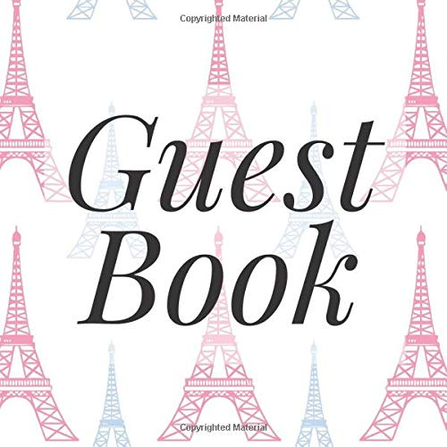 Guest Book: Pink Blue Eiffel Tower Paris - Signing Guestbook Gift Log Photo Space Book for Birthday Party Celebration Anniversary Baby Bridal Shower ... Keepsake to Write Special Memories In (Tower Paris Eiffel Party Supplies)