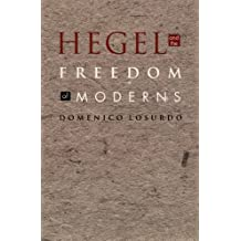 Hegel and the Freedom of Moderns (Post-Contemporary Interventions)