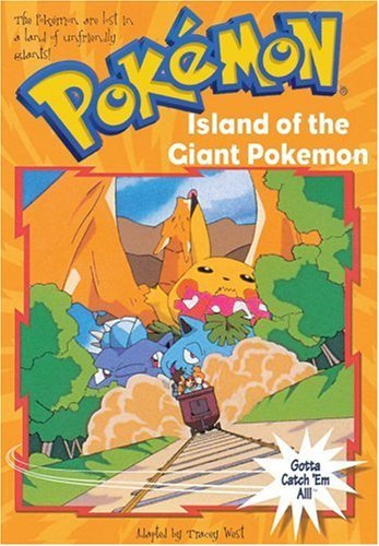 Island of the Giant Pokemon (Pokemon Chapter Book) by Tracey West (19-Nov-1999) Paperback