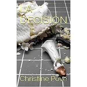 LA DECISIÓN (Una infidelidad difícil de perdonar nº 3)