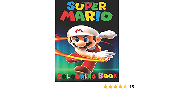 Super Mario Colouring Book This A4 45 Page Colouring Book For Kids Has Fantastic Images Of The Characters From Super Mario For You To Colour Amazon Co Uk M Mccaulley M 9781540851451 Books