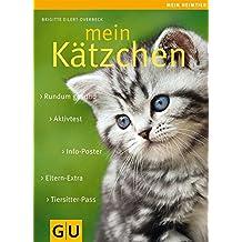 Mein Kätzchen: Rundum gesund. Info-Poster. Eltern-Extra. Aktivtest. Tiersitter-Pass. (GU Mein Heimtier neu)
