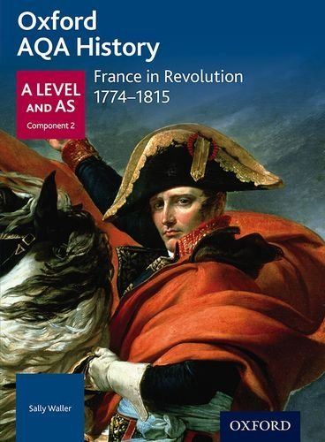 Oxford AQA History for A Level: France in Revolution 1774-1815 (April 1, 2016) Paperback