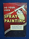 Do Your Own Spray Painting by Unknown