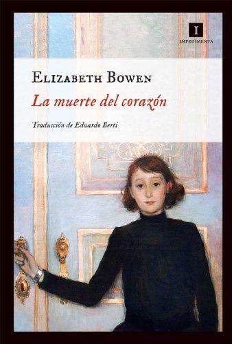 La muerte del corazón (Impedimenta) por Elizabeth Bowen