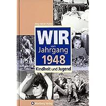 Wir vom Jahrgang 1948: Kindheit und Jugend (Jahrgangsbände)