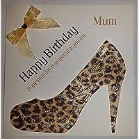 Happy Birthday Card - Mum Birthday Leopard Style Print Shoe - Handmade Card