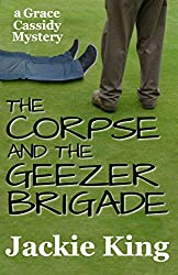 The Corpse and the Geezer Brigade (Grace Cassidy Mystery Book 3) (English Edition)