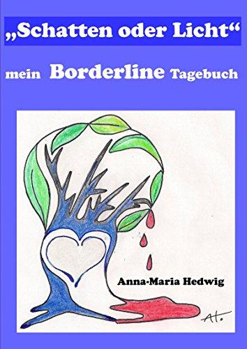 """""""Schatten oder Licht"""" - mein Borderline Tagebuch"""