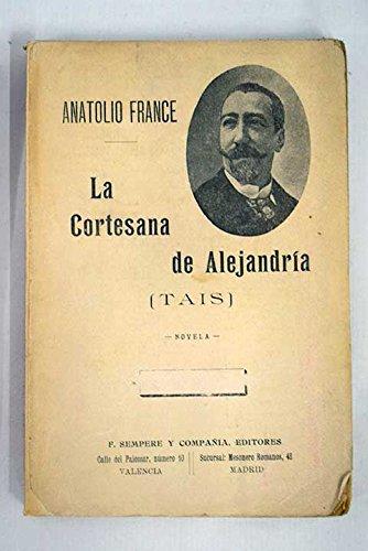 Tais, La Cortesana De Alejandría