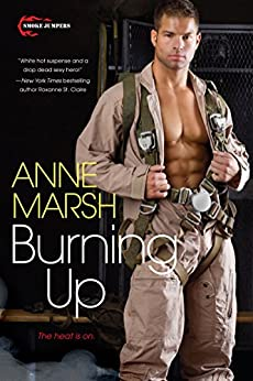 Burning Up (Smoke Jumpers Book 1) by [Marsh, Anne]