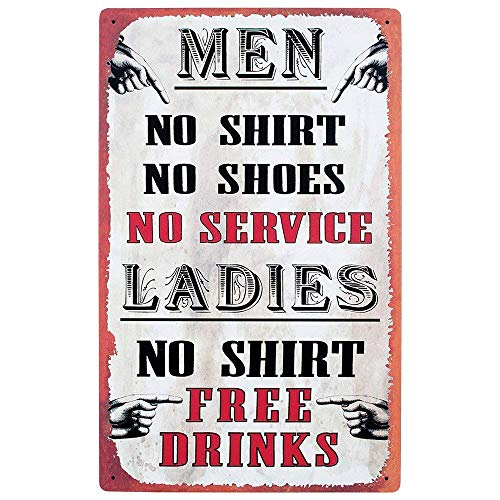 WallAdorn CloseoutZone Men No Shirt No Service Ladies No Shirt Free Drinks! Iron Poster Painting Tin Sign Vintage Wall Decor for Cafe Bar Pub Home
